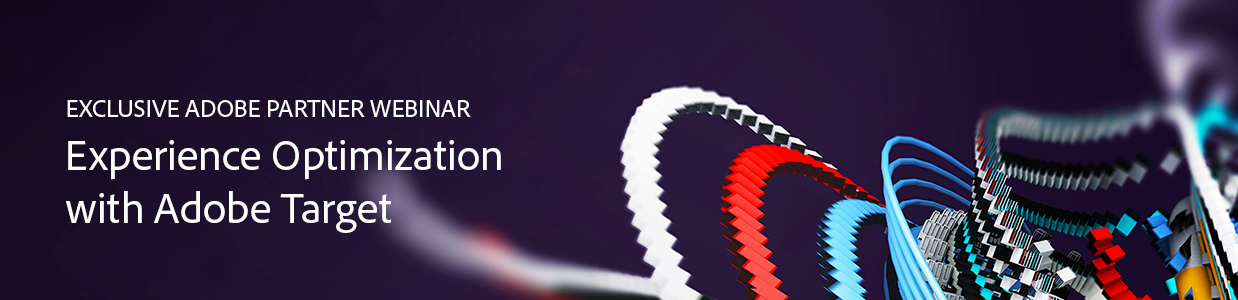 Experience Optimization with Adobe Target