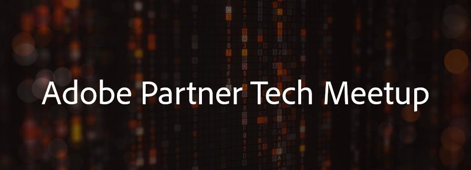 Adobe Partner Tech Meetup: Chicago